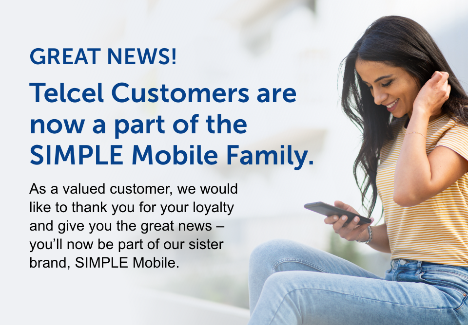 Telcel customers are now a part of the SIMPLE Mobile Family